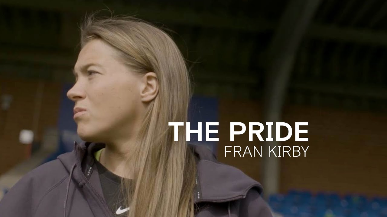 Fran Kirby's Unbelievable Comeback Story From a Career-Threatening Illness | The Pride