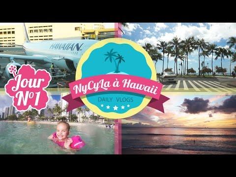 [Daily Vlog NyCyLa à Hawaii] Jour 1 - Bienvenue au Paradis !