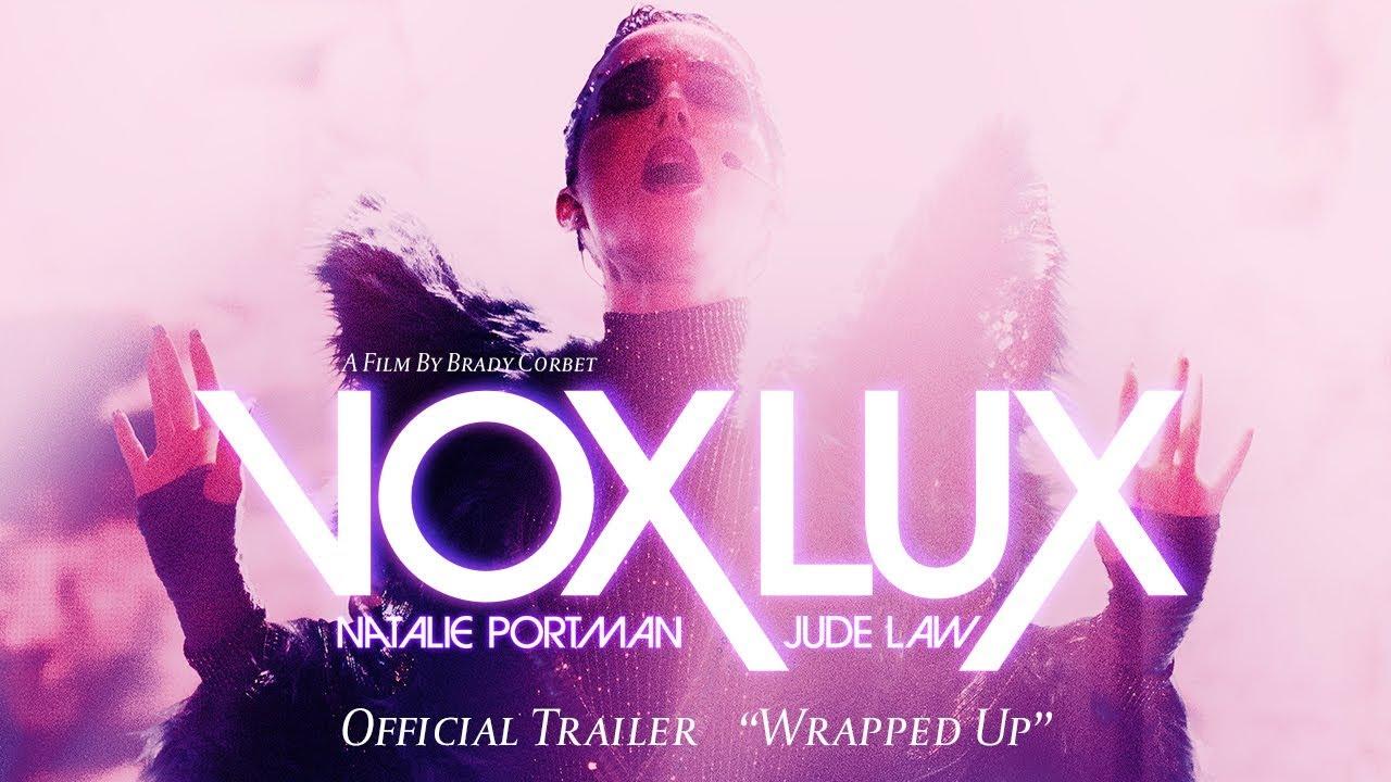 Vox Lux Trailer Natalie Portman Belts A Sia Original Song Indiewire