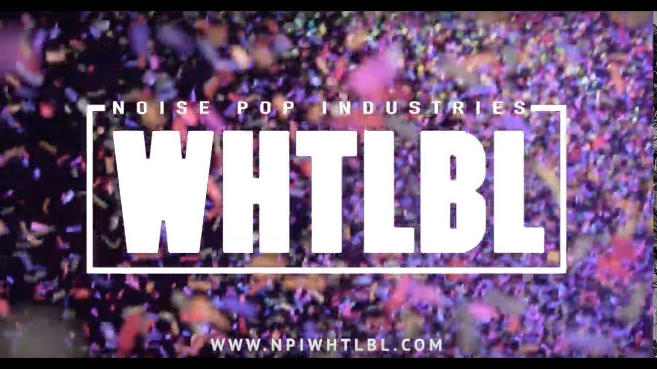 53b99501570 Noise Pop Industries Presents WHTLBL - YouTube