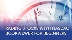 Trading Stocks with Nasdaq BookViewer for Beginners Part 1