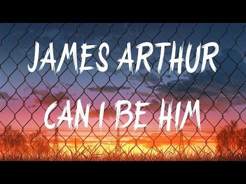 James Arthur - Can I be Him (Lyrics / Lyric Video)