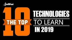 Top 10 Technologies To Learn In 2019 | Trending Technologies | Intellipaat