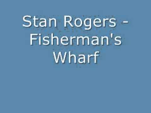 Stan Rogers - Fisherman's Wharf