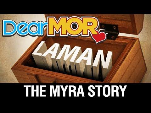 """Dear MOR: """"Laman"""" The Myra Story 09-06-17"""