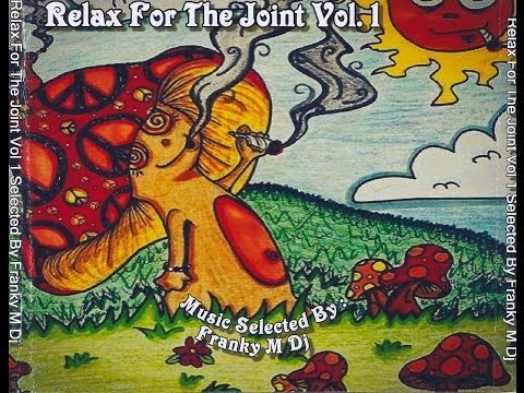 Relax For The Joint Vol 1 By FrankyM Dj-The Best Track's Of Chill-Out-Ambient-Psychedelic Music