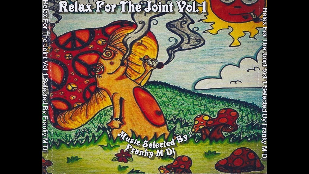 Download Relax For The Joint Vol 1 By FrankyM Dj-The Best Track's Of Chill-Out-Ambient-Psychedelic Music