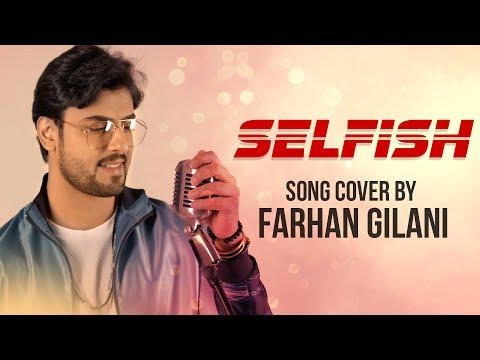 Selfish Cover Song By Farahan Gilani - Race 3 | Salman Khan, Jacqueline |Latest Hindi Songs