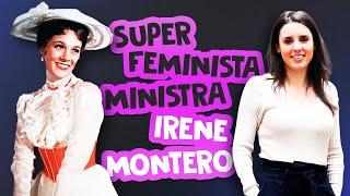SÚPER FEMINISTA MINISTRA IRENE MONTERO   Mary Poppins - Supercalifragilisticoespialidoso (PARODIA)