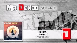 KSHMR - Jammu (Mr Dendo Remix)