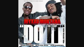 Mykko Montana Feat. Kcamp Prdby Kritical - Do It