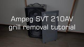 Ampeg SVT 210AV Grill Removal