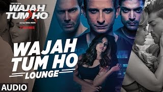 "Presenting the full audio song of title track ""wajah tum ho (lounge)"" from movie wajah directed by vishal pandya and produced t-series films starri..."