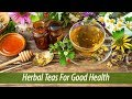Herbal Teas That Provide Relief From Common Ailments - Herbal Tea Remedies to Keep You Healthy