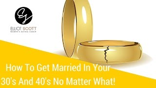 Unmarried Women Over 30: How to Get a Boyfriend in Your 30s or 40s and Get Married