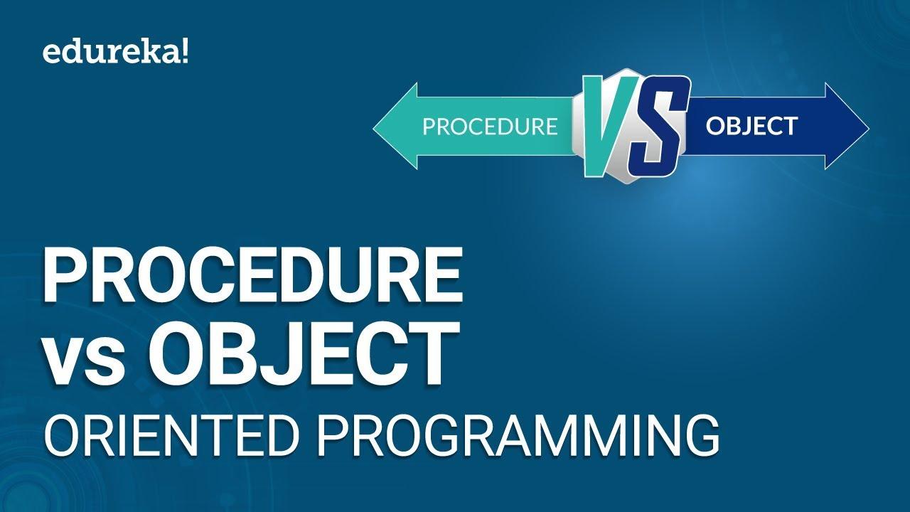 Procedure Oriented vs Object-oriented Programming