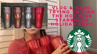 Vlog & Haul: Trying to Find the HOT PINK Starbucks Holiday Cup!!