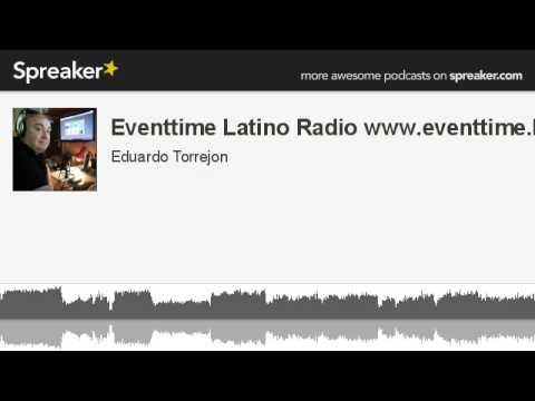 Eventtime Latino Radio www.eventtime.biz (hecho con Spreaker)