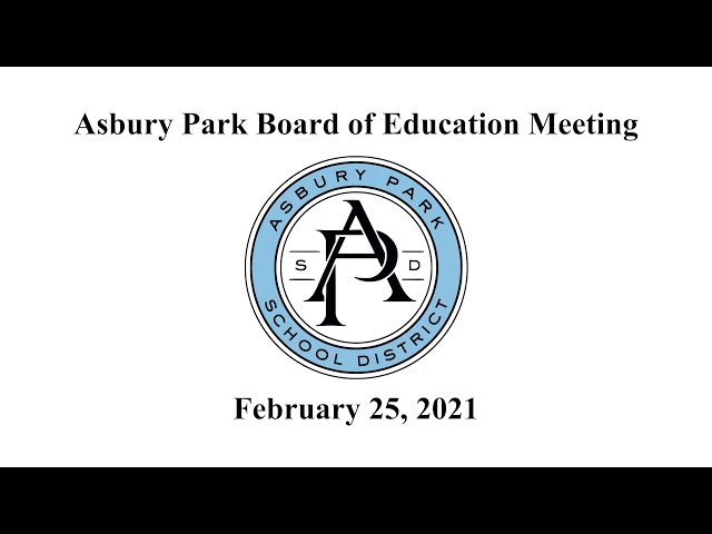 Asbury Park Board of Education Meeting - February 25, 2021