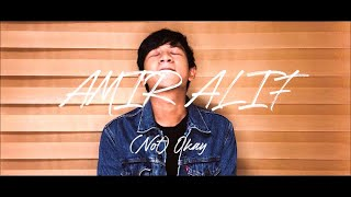 Cover images AMIR ALIF-(Not) Okay [Official Music Video]