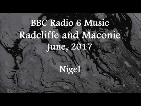 (2017/06/xx) BBC Radio 6 Music, Radcliffe and Maconie, Nigel
