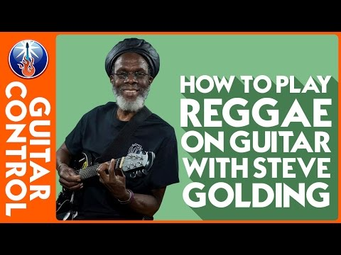 Reggae Rhythm Guitar Lesson - How to Play Reggae on Guitar with Steve Golding