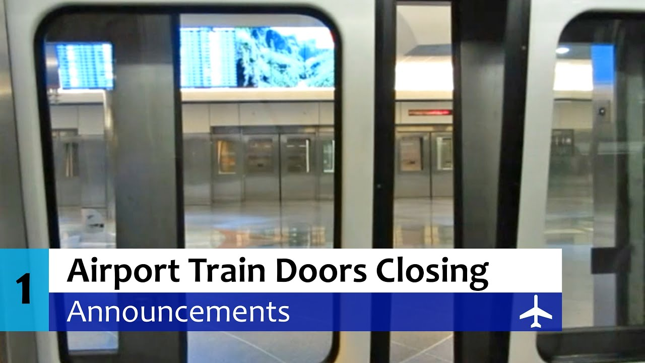 Airport Train Doors Closing Announcements YouTube