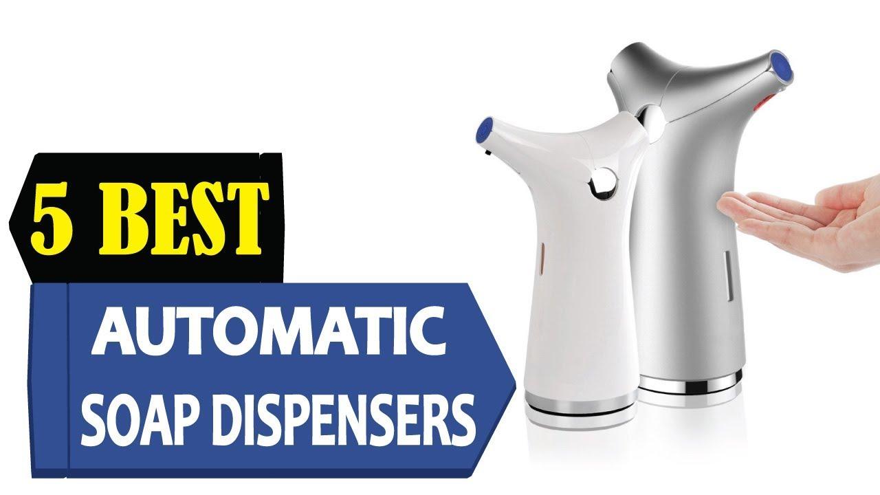 5 Best Automatic Soap Dispensers 2018 Best Soap