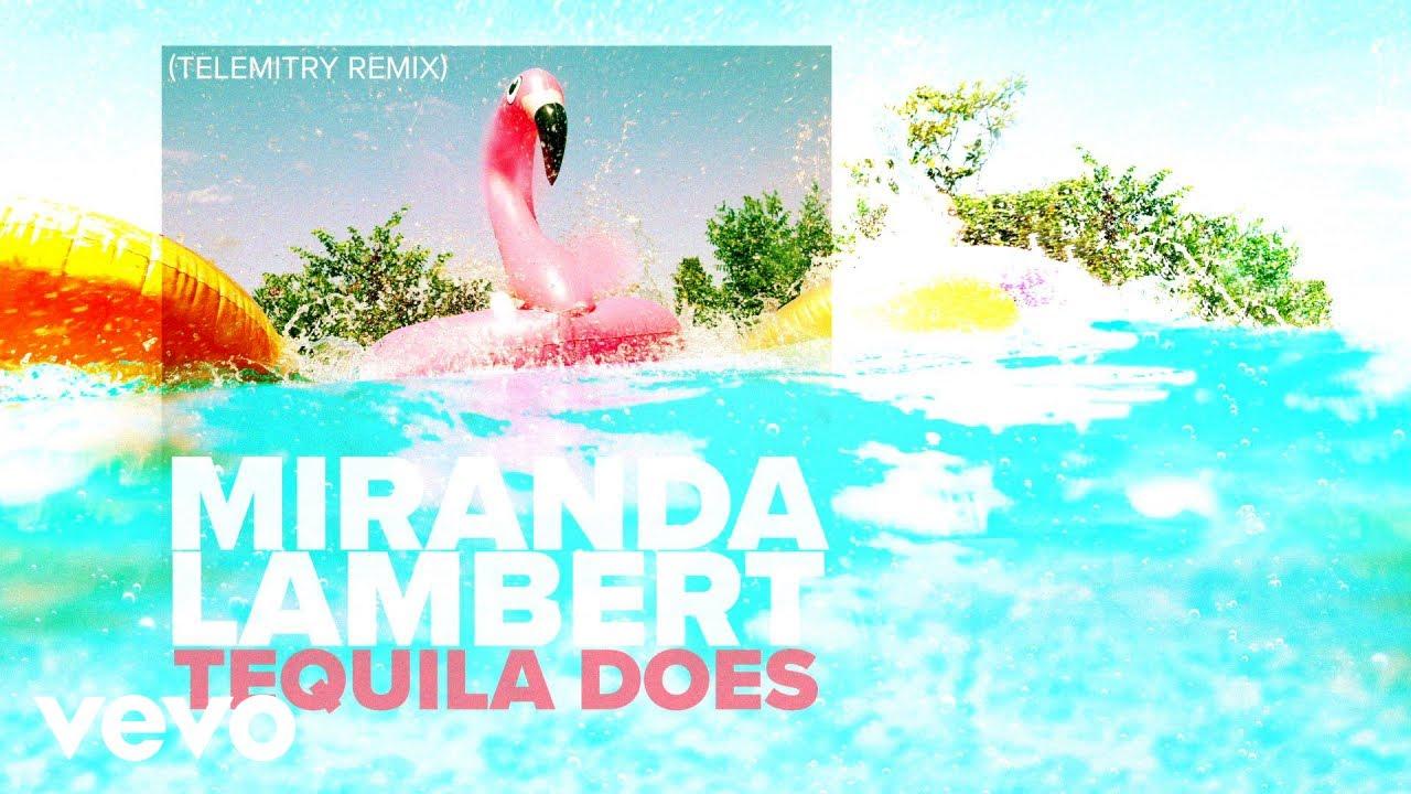 Miranda Lambert - Tequila Does (Telemitry Remix [Audio])