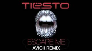 Tiësto feat. C.C. Sheffield - Escape Me (Avicii Remix)