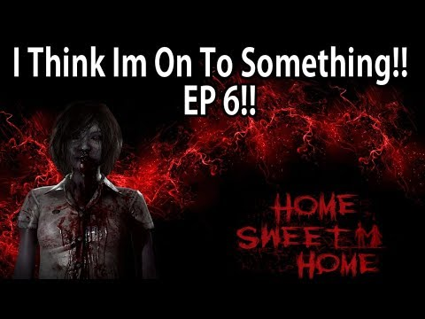 Home Sweet Home EP 6 - I THINK IM ON TO SOMETHING!!!