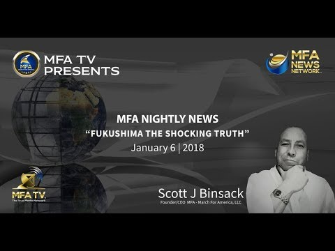 01/06/2018 MFA Nightly News | Fukushima Truth Shocking Truth