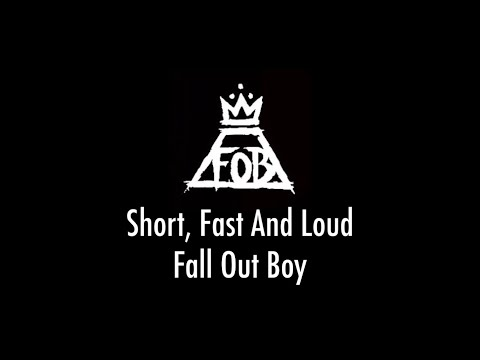 Short, Fast And Loud - Fall Out Boy (LYRIC VIDEO)
