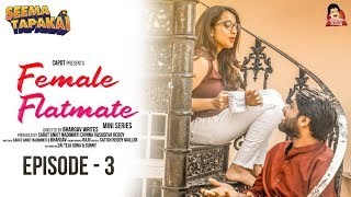 Female Flatmate (Web Series) Season 1- Episode 3 | Valentine week | CAPDT | Seematapakai