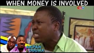 When Money Is Involved - Akpan and oduma