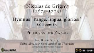 "Nicolas de Grigny - Hymnus ""Pange, lingua, gloriosi"" (2) Fugue à 5"