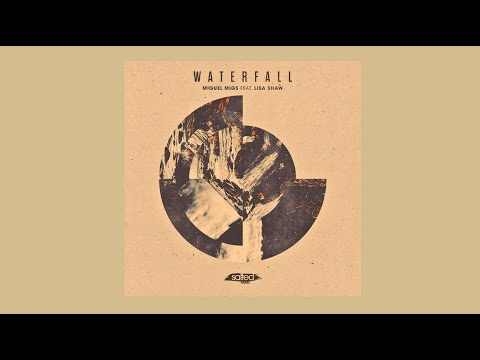 Miguel Migs feat.Lisa Shaw - Waterfall (Original Vocal)
