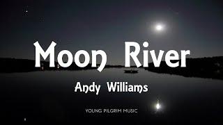 Andy Williams - Moon River (Lyrics)