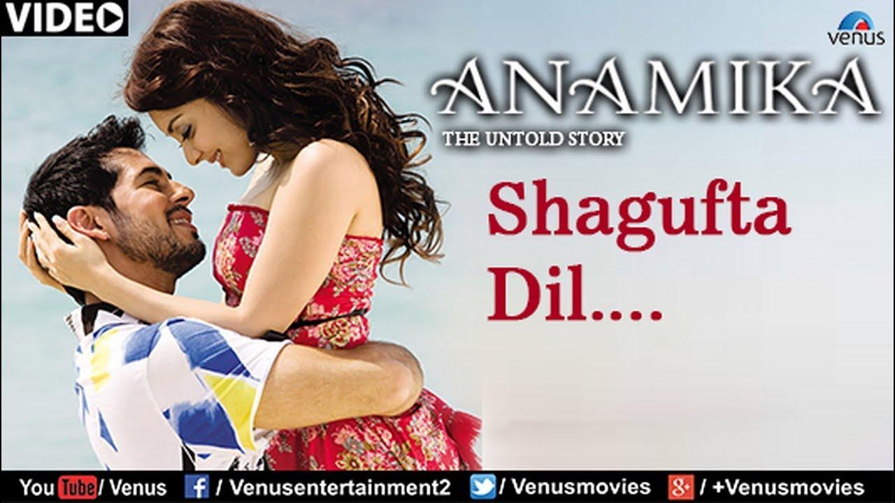 Download Shagufta Dil Full Video Song : Anamika   Dino Mourya, Minisha Lamba, Koena Mitra  