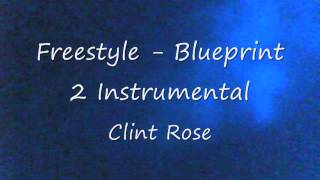 Clint Rose - Freestyle - Blueprint 2 Instrumental