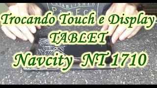 Como Trocar Touch e Display Tablet Navcity NT1710 - (Touching Touch and Display Tablet Navcity)
