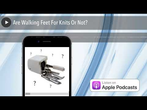 Are Walking Feet For Knits Or Not?