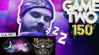Dreams, Baldur's Gate 3, Best of 150 Folgen | Game Two #150