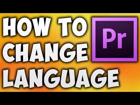 how-to-change-language-in-adobe-premiere-pro-cc---best-way-to-change-premiere-pro-language