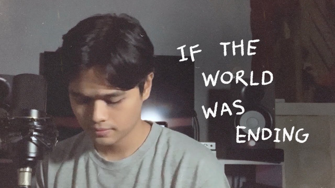 If The World Was Ending (Cover) - Japs Mendoza