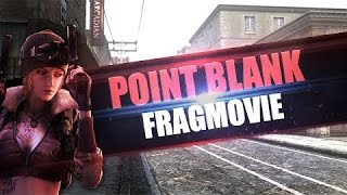 1#FragMovie - POINT BLANK  By- ArtiC