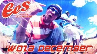 "EES feat. M-Poser - ""Woza December"" (official music video)"
