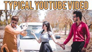 The Typical Youtube Video | The Unexpected Twist | - Bharat Fury