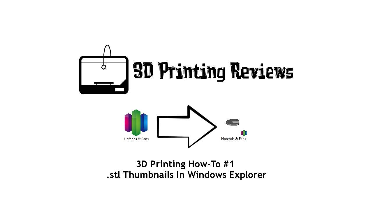 3D Printing How-To #1 -  stl Thumbnails In Windows Explorer