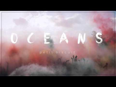 Petit Biscuit - Oceans